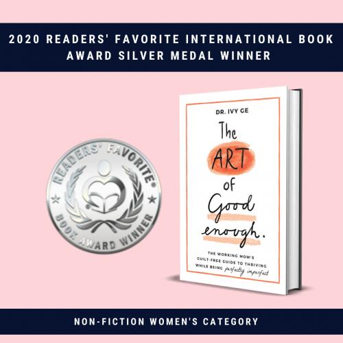 The Art of Good Enough by Dr. Ivy Ge - 2020 Readers' Favorite International Book Award Silver Medal Winner